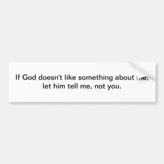 Dios no tiene gusto de mí - pegatina para el parac pegatina de parachoque