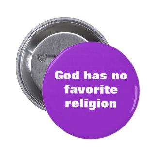 Dios no tiene ninguna religión preferida pin redondo de 2 pulgadas