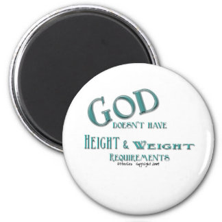 Dios no tiene requisitos de la altura y del peso imán para frigorifico