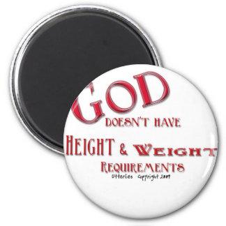 Dios no tiene requisitos de la altura y del peso imán de frigorifico