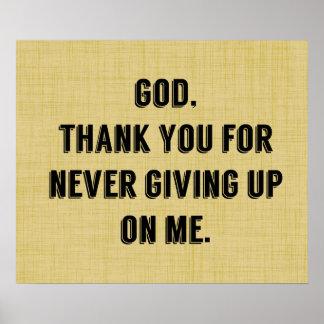 Dios nunca da para arriba en mí posters