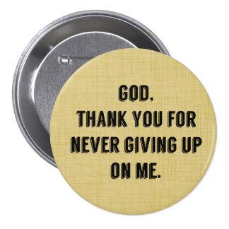 Dios nunca da para arriba en mí pin