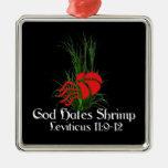 Dios odia el camarón adornos