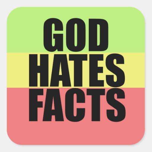 Dios odia hechos pegatina cuadrada