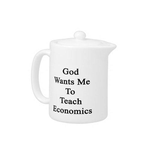 Dios quisiera que enseñara a la economía