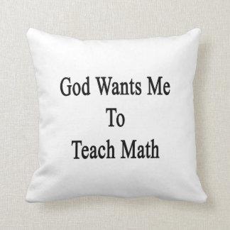 Dios quisiera que enseñara a matemáticas almohadas