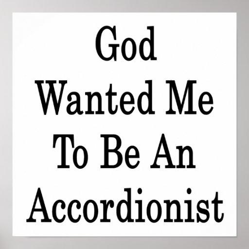 Dios quisiera que fuera acordeonista póster