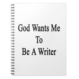 Dios quisiera que fuera escritor libreta espiral