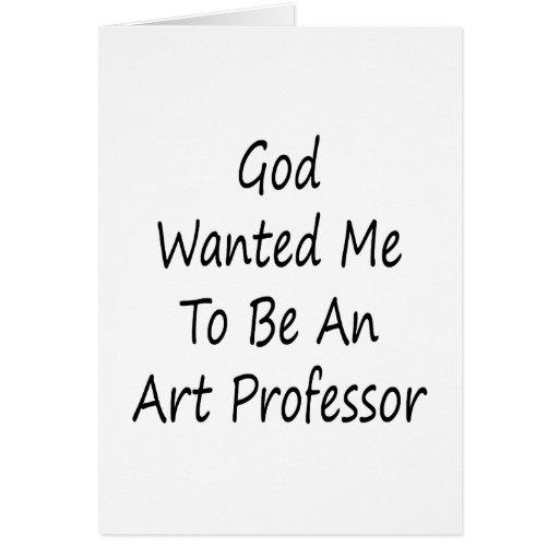 Dios quisiera que fuera profesor del arte felicitacion
