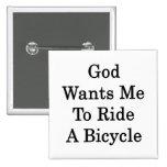 Dios quisiera que montara una bicicleta pin