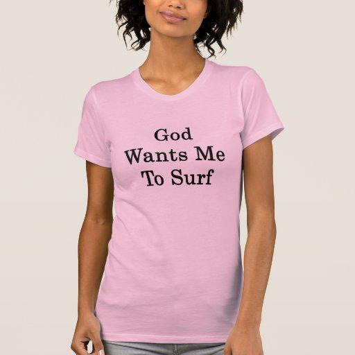 Dios quisiera que practicara surf camiseta