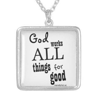 Dios trabaja todos para el bueno grímpola