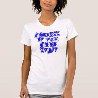 Diosa del buen material 2 camiseta