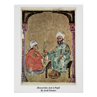 Dioscorides And A Pupil By Arab Painter Poster