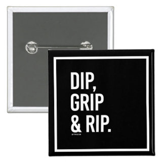Dip Grip and Rip -   Training Fitness -.png Pinback Button