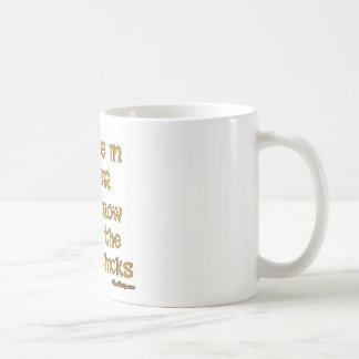Dip me in Beer, and throw me to the drunk chicks. Classic White Coffee Mug