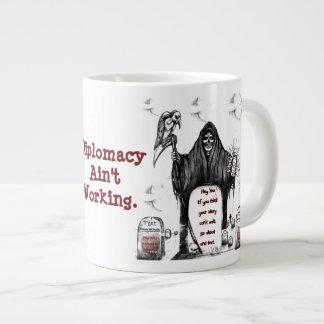 "Diplomacy Ain""t Working Mug"