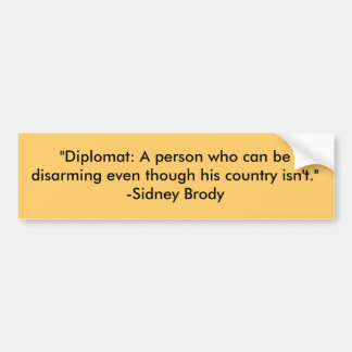 """Diplomat: A person who can be disarming even t... Bumper Sticker"