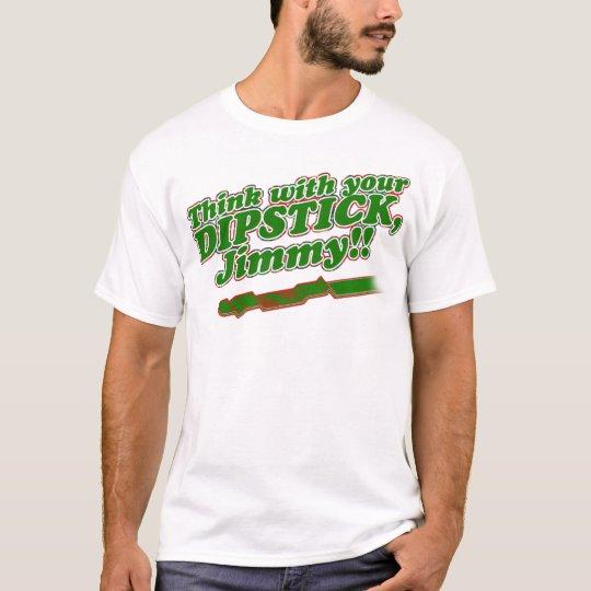 Dipstick T-Shirt