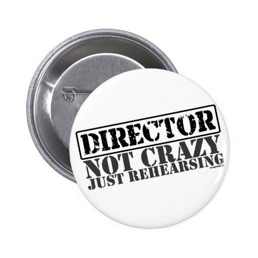 Director: Apenas ensayo no loco Pins