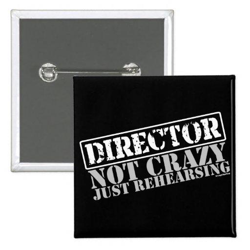 Director: Apenas ensayo no loco Pin