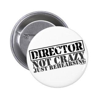 Director: Apenas ensayo no loco Pin Redondo De 2 Pulgadas