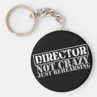 Director: Not Crazy Just Rehearsing Basic Round Button Keychain