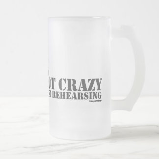 Director: Not Crazy Just Rehearsing Frosted Glass Beer Mug