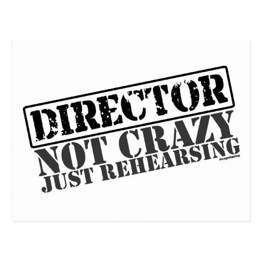 Director: Not Crazy Just Rehearsing Postcard
