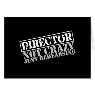 Director: Not Crazy Just Rehearsing Stationery Note Card