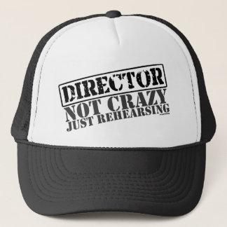 Director: Not Crazy Just Rehearsing Trucker Hat
