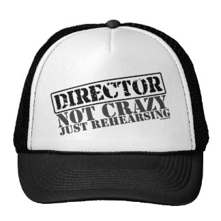 Director: Not Crazy Just Rehearsing Trucker Hat