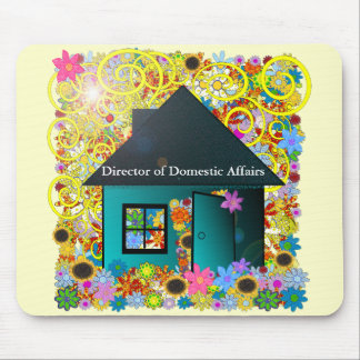 Director of Domestic Affairs - - Mouse Pad