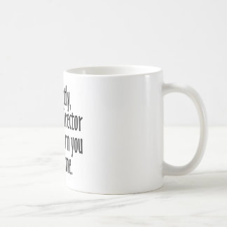 Director Warning Coffee Mug