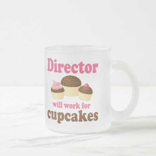 Director Will Work For Cupcakes Frosted Glass Coffee Mug