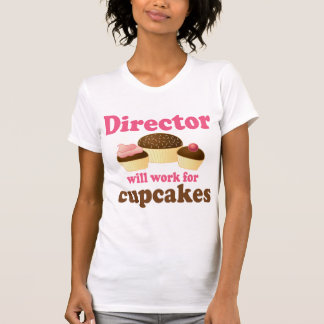 Director Will Work For Cupcakes Camisetas
