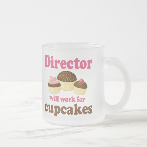 Director Will Work For Cupcakes Taza