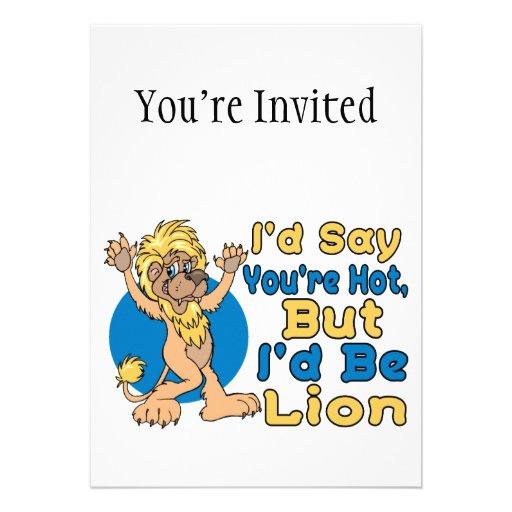 Diría que usted es caliente pero sería león invitacion personal