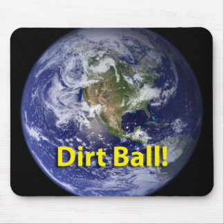 Dirt Ball! Mouse Pad