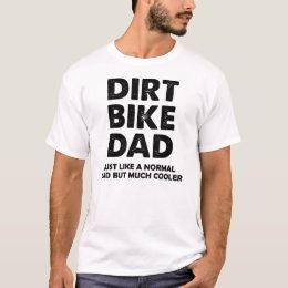 Dirt Bike Dad Funny Motocross T-Shirt