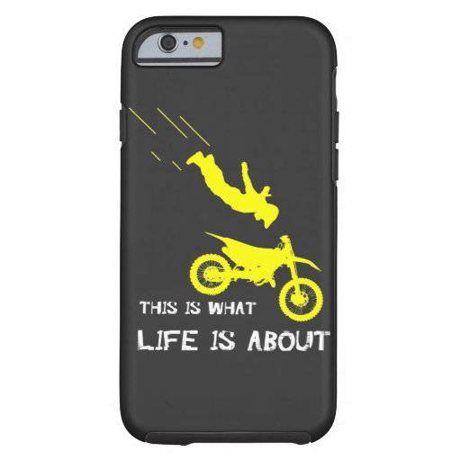 Dirt Bike this what life is about OffRoad Rider  Tough iPhone 6 Case