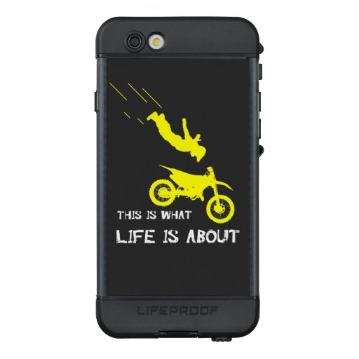 Dirt Bike this what life is about OffRoad Rider  LifeProof NÜÜD iPhone 6s Case