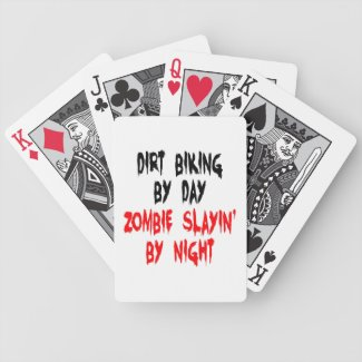 Dirt Biking by Day Slaying Zombies by Night Bicycle Playing Cards