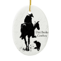 Dirt Broke Cowboy Ceramic Ornament