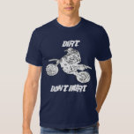 DIRT DON'T HURT T SHIRT