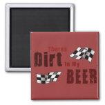 Dirt in Beer Magnet