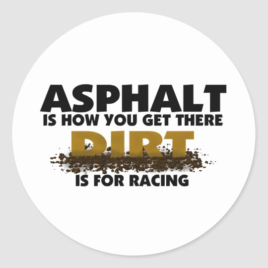 Dirt Is For Racing Classic Round Sticker