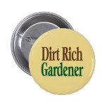 Dirt Rich Gardener Pinback Buttons