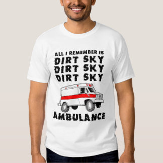 Dirt Sky Ambulance Quad ATV Shirt