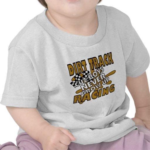 Dirt Track Racing Cuz Boys Never grow Up T-shirts